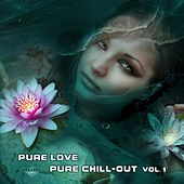 Pure Love, Pure Chill-Out, Vol. 1 by Argus