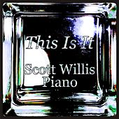 This Is It by Scott Willis Piano