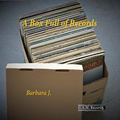 A Box Full of Records von Barbara J.