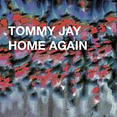 Home Again von Tommy Jay