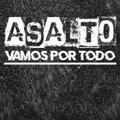 Vamos por Todo by Asalto