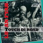 Touch Di Road van Lutan Fyah