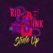 Slide Up by Kid Ink