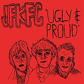 Ugly and Proud de Jfkfc