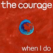 When I Do de Courage
