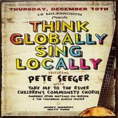 Think Globally Sing Locally von Pete Seeger