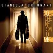 Tu che ne sai di me de Gianluca Grignani