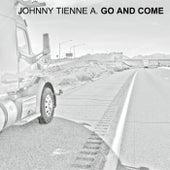 Go and Come de Johnny Tienne A.