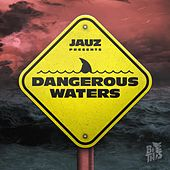 Dangerous Waters de Jauz