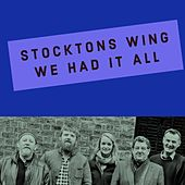 We Had It All by Stockton's Wing