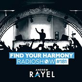 Find Your Harmony Radioshow #181 by Andrew Rayel