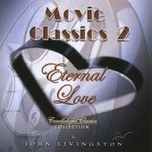 Movie Classics 2 - Eternal  Love de John Livingston