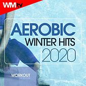 Aerobic Winter Hits 2020 Workout Session (60 Minutes Non-Stop Mixed Compilation for Fitness & Workout 135 Bpm / 32 Count) by Workout Music Tv