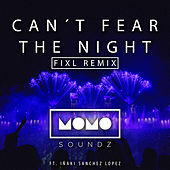 Can't Fear The Night (Fixl Remix) by Momo