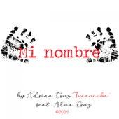 Mi Nombre by Adrian Cruz