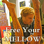 Free Your Mellow by Paleface