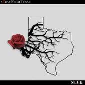 Arose from Texas van Slick