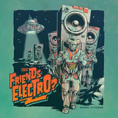 Are Friends Electro? by Model Citizens