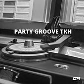 Party Groove TKH de Adam De Maaral, Daniele Dee, Gianluca Nasci, Man Go Funk, Markizzeti, Mauri Fly, Paolo Barbato, Sylvain, Tiziano Ghezzo