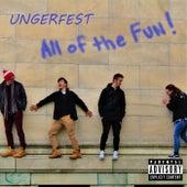 All of the Fun de Ungerfest