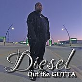 Out the Gutta de Diesel