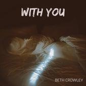 With You von Beth Crowley