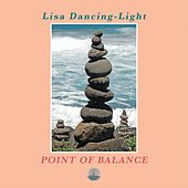 Point of Balance by Lisa Dancing-Light