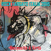Rock Targato Italia 2019 - Necessità & Virtù by Various Artists