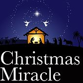 Christmas Miracle (The Songs That Tell The Magic Night) by Various Artists