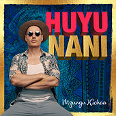 Huyu Nani von Mzungu Kichaa