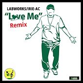 Love Me (Remix) by Irieac
