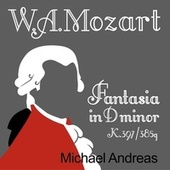 Mozart: Fantasia in D Minor, K.397/385g by Michael Andreas