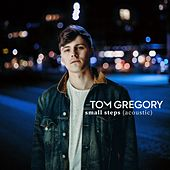 Small Steps (Acoustic Version) von Tom Gregory