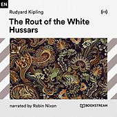 The Rout of the White Hussars von Bookstream Audiobooks