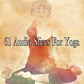 61 Audio Slices for Yoga by Classical Study Music (1)