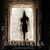 Cause to Kill (An Avery Black Mystery—Book 1) von Blake Pierce