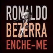 Enche-Me de Ronaldo Bezerra