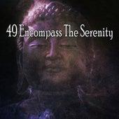 49 Encompass the Serenity von Entspannungsmusik