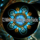 72 Mind Activating Audio Tracks von Lullabies for Deep Meditation