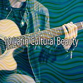 10 Latin Cultural Beauty by Instrumental
