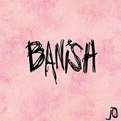 Banish by Joint Operation
