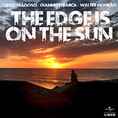The Edge Is On The Sun by Diego Fragoso