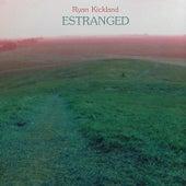 Estranged by Ryan Kickland
