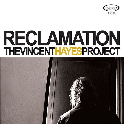 Reclamation by The Vincent Hayes Project