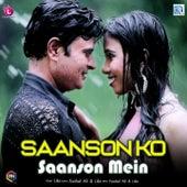Saanson Ko Saanson Mein de The Like