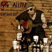 Bleedin Stinkin & Drinkin by G.G. Allin