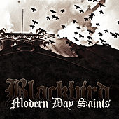 Modern Day Saints by Black.Bird