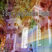 9 Sing a Long Christian Hymns by Traditional