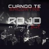 Cuando Te Encontré feat. Strings and Heart (En Vivo) de Rojo