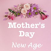 Mother's Day New Age von Various Artists